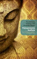 Pensamiento budista - Paul Williams, Anthony Tribe, Alexander Wynne
