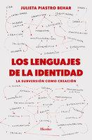 Los lenguajes de la identidad - Julieta Piastro Behar