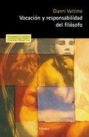 Vocación y responsabilidad del filósofo - Gianni Vattimo