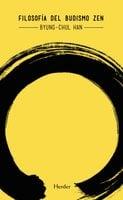 Filosofía del budismo Zen - Byung-Chul Han