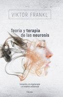 Teoría y terapia de las neurosis - Viktor Frankl