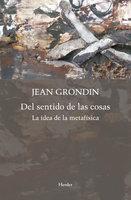 Del sentido de las cosas - Jean Grondin