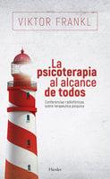 La psicoterapia al alcance de todos - Victor Frankl