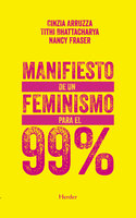 Manifiesto de un feminismo para el 99% - Nancy Fraser, Cinzia Arruzza, Tithi Bhattacharya