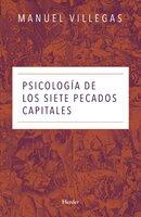 Psicología de los siete pecados capitales - Manuel Villegas