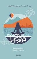 Diccionario del Yoga - Òscar Pujol, Laia Villegas