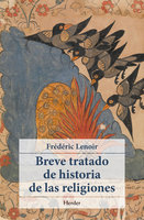 Breve tratado de historia de las religiones - Frédéric Lenoir