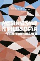 Mesianismo en la filosofía contemporánea - Mar Rosás