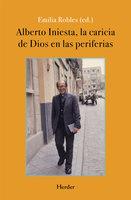 Alberto Iniesta: La caricia de Dios en las periferias - Emilia Robles