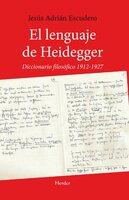 El lenguaje de Heidegger - Jesús Adrián Escudero
