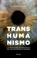 Transhumanismo - Antonio Diéguez