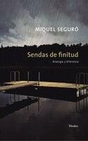 Sendas de finitud - Miquel Seguró