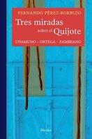 Tres miradas sobre el Quijote - Fernando Pérez-Borbujo