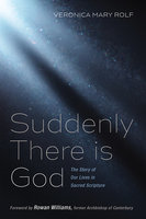 Suddenly There is God - Veronica Mary Rolf