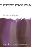 The Epistles of John - Samuel M. Ngewa