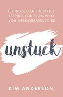 Unstuck - Kim Anderson
