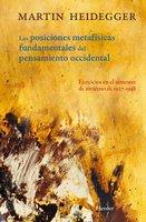 Posiciones metafísicas fundamentales del pensamiento occidental - Martin Heidegger