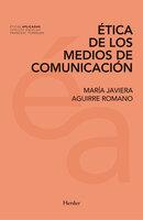Ética de los medios de comunicación - María Javiera Aguirre