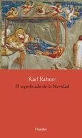 El significado de la Navidad - Karl Rahner