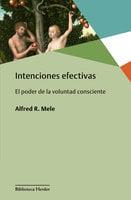 Intenciones efectivas - Alfred R. Mele