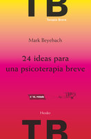 24 ideas para una psicoterapia breve - Mark Beyebach