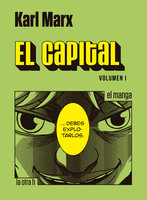 El capital. Volumen I - Karl Marx