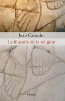 La filosofía de la religión - Jean Grondin