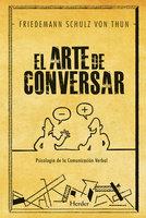 El arte de conversar - Friedemann Schulz von Thun