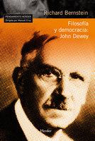 Filosofía y democracia: John Dewey - Richard Bernstein