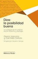 Dios: la posibilidad buena - Gianni Vattimo, Carmelo Dotolo
