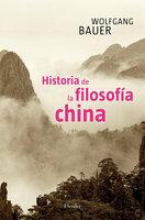 Historia de la filosofía china - Wolfgang Bauer
