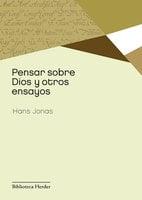 Pensar sobre Dios y otros ensayos - Hans Jonas
