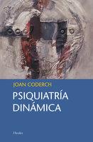 Psiquiatría dinámica - Joan Coderch
