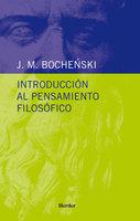 Introducción al pensamiento filosófico - J. M. Bochenski