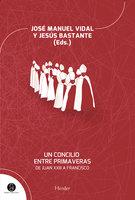 Un concilio entre primaveras - Jesús Bastante Liébana