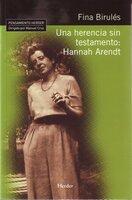 Una herencia sin testamento: Hannah Arendt - Fina Birulés Bertrán