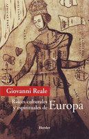 Raíces espirituales y culturales de Europa - Giovanni Reale