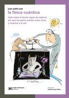 La física cuántica - Juan Pablo Paz
