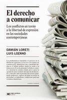 El derecho a comunicar - Damián Loretti, Luis Lozano