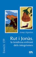 Rut i Jonàs, la tendresa enfront dels integrismes - Josep Lligadas Vendrell