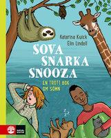 Sova, snarka, snooza : En trött bok om sömn - Katarina Kuick