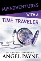Misadventures with a Time Traveler - Angel Payne