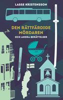 Den rättfärdige mördaren - Lasse Kristensson