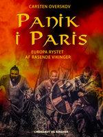 Panik i Paris – Europa rystet af rasende vikinger - Carsten Overskov