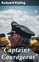 """Captains Courageous"" - Rudyard Kipling"
