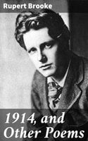 1914, and Other Poems - Rupert Brooke