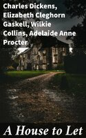 A House to Let - Charles Dickens, Wilkie Collins, Elizabeth Cleghorn Gaskell, Adelaide Anne Procter