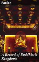 A Record of Buddhistic Kingdoms - Faxian