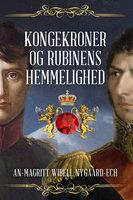 Kongekroner og Rubinens Hemmelighed - An-Magritt Wibell Nygaard-Ech