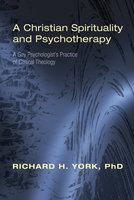 A Christian Spirituality and Psychotherapy - Richard H. York
